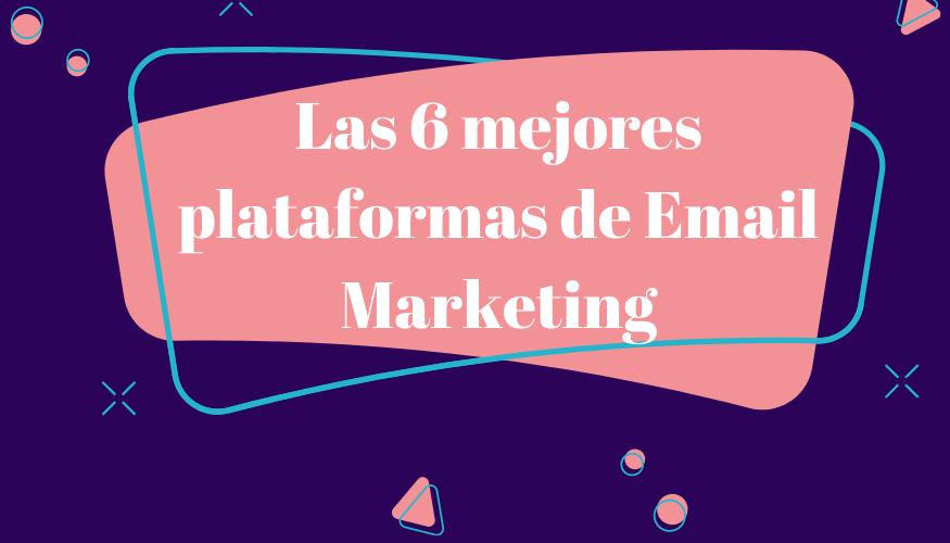 ▶️ [Las 6 mejores plataformas de email Marketing 🥇]