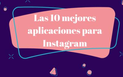 ▶️🥇[Las 10 mejores aplicaciones para Instagram]