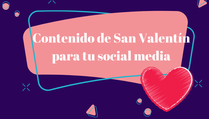 Contenido de San Valentín para tu social media