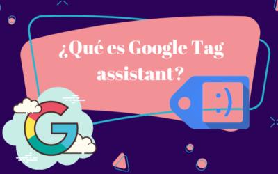 Qué es Google tag assistant