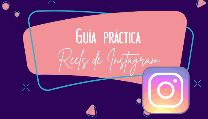 Guía práctica – Reels de Instagram