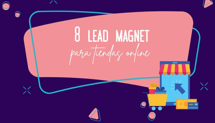 8 lead magnet para tiendas online